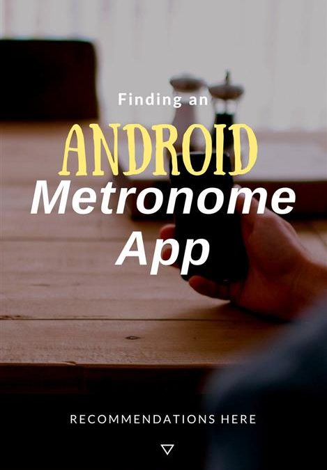 Recommended Metronome Apps for Android Devices